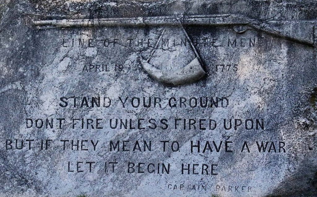 Stand Your Ground, Hold Your Fire Unless Fired Upon. If They Mean To Have A War Let It Begin Here - Freedom Starts Here